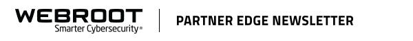 Webroot Partner Edge Newsletter